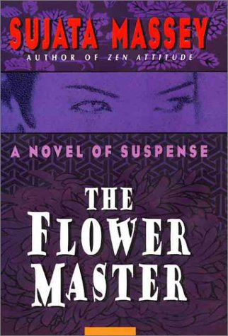 The Flower Master (Signed First Edition): Sujata Massey