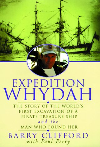 9780060192327: Expedition Whydah: The Story of the World's First Excavation of a Pirate Treasure Ship and the Man Who Found Her