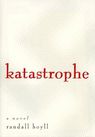 9780060192365: Katastrophe: A Novel