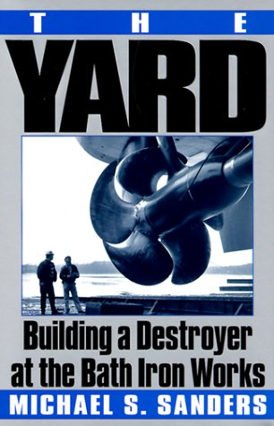 9780060192464: The Yard: Building a Destroyer at the Bath Iron Works