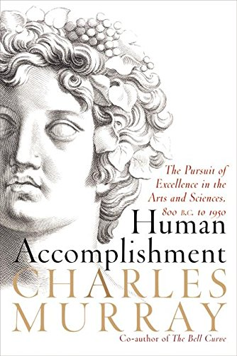 9780060192471: Human Accomplishment: The Pursuit of Excellence in the Arts and Sciences, 800 B.C. to 1950