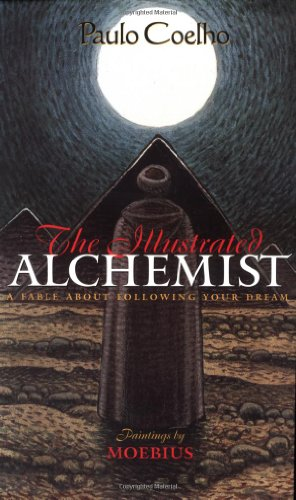 9780060192501: The Illustrated Alchemist: A Fable About Following Your Dream