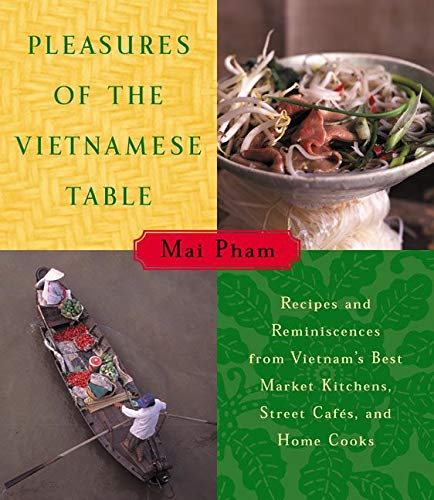 9780060192587: Pleasures of the Vietnamese Table: Recipes and Reminiscences from Vietnam's Best Market Kitchens, Street Cafes, and Home Cooks