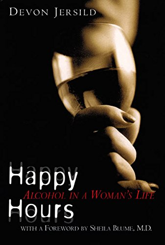 Happy Hours Alcohol in a Woman's Life: Jersild, Devon *AUTHOR SIGNED*