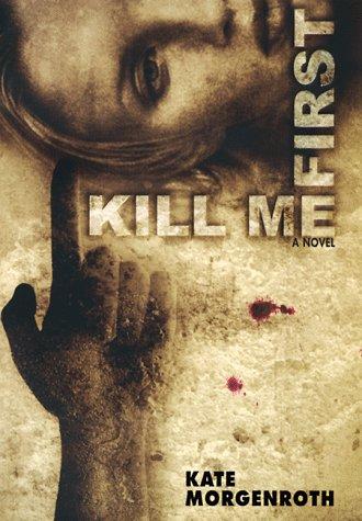 9780060192754: Kill Me First