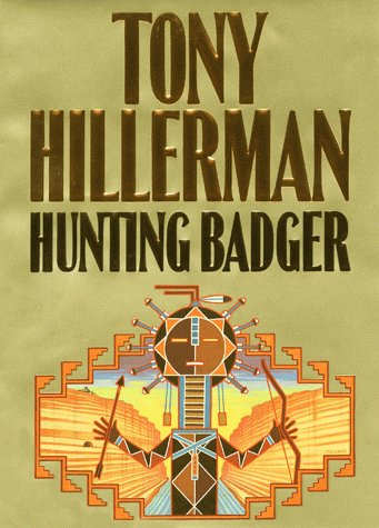 Hunting Badger (A Leaphorn and Chee Novel): Tony Hillerman