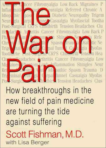 9780060192976: The War on Pain: How Breakthroughs in the New Field of Pain Medicine Are Turning the Tide Against Suffering