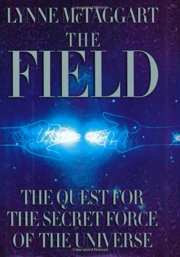 9780060193003: The Field: The Quest for the Secret Force of the Universe