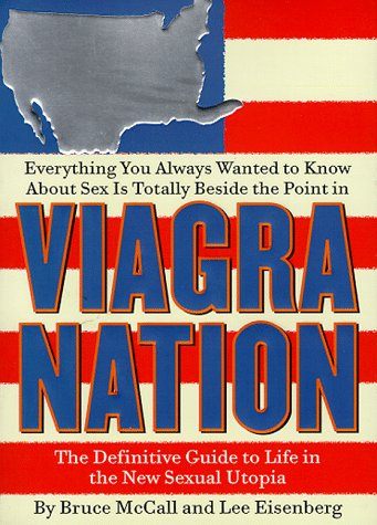 9780060193119: Viagra Nation: The Definitive Guide to Life in the New Sexual Utopia