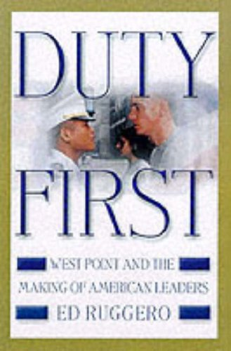 Duty First : West Point and the Making of American Leaders