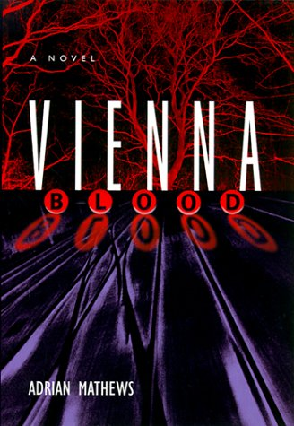 Vienna Blood: A Novel: Mathews, Adrian