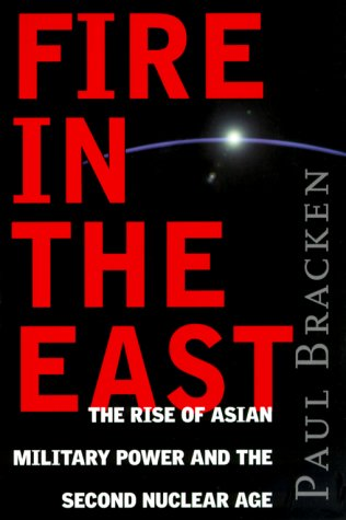 9780060193447: Fire In The East: The Rise of Asian Military Power and the Second Nuclear Age