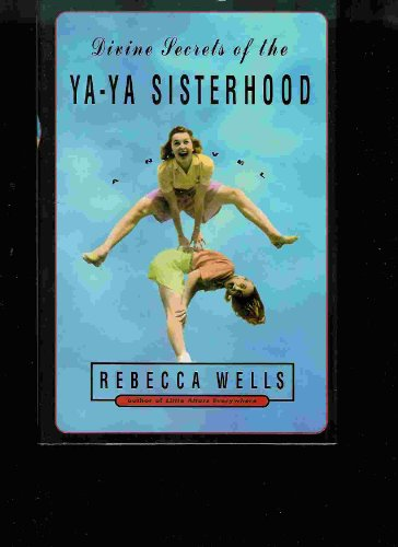 9780060193454: The Divine Secrets of the Ya Ya Sisterhood
