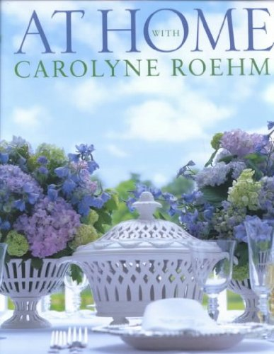 9780060193577: AT HOME WITH CAROLYNE ROEHM by Roehm, Carolyne ( Author ) on Oct-30-2001[ Hardcover ]