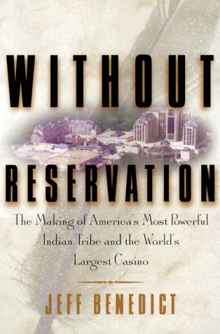 9780060193676: Without Reservation: The Making of America's Most Powerful Indian Tribe and Foxwoods, the World's Largest Casino