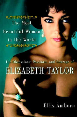 9780060193768: The Most Beautiful Woman in the World: Obsessions, Passions, and Courage of Elizabeth Taylor, The