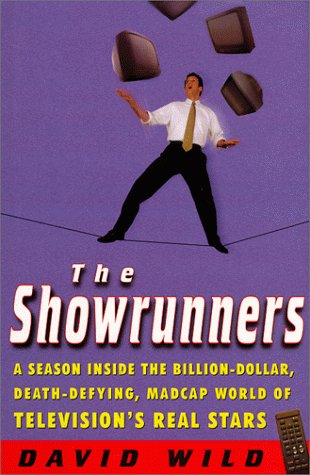 9780060193782: The Showrunners: A Season Inside the Billion-Dollar, Death-Defying, Madcap World of Television's Real Stars