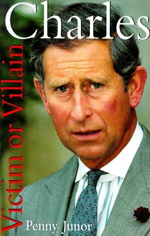 9780060193867: Charles: Victim or Villain