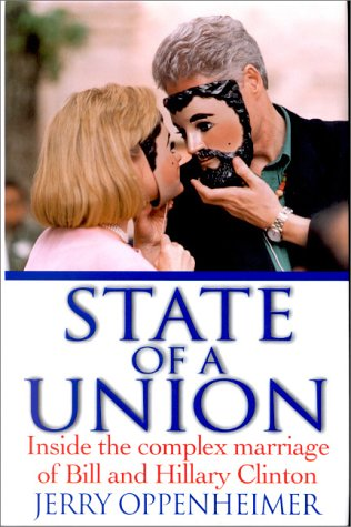 9780060193928: State of a Union: Inside the Complex Marriage of Bill and Hillary Clinton