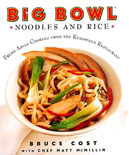 9780060194208: Big Bowl Noodles and Rice: Fresh Asian Cooking From the Renowned Restaurant