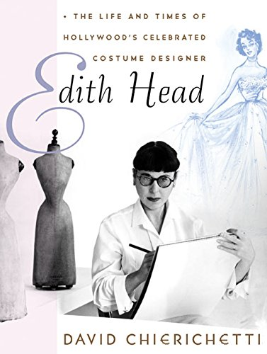 Edith Head. The Life and Times of Hollywood's Celebrated Costume Designer.