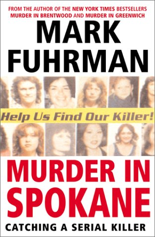 Murder In Spokane: Catching a Serial Killer (0060194375) by Fuhrman, Mark
