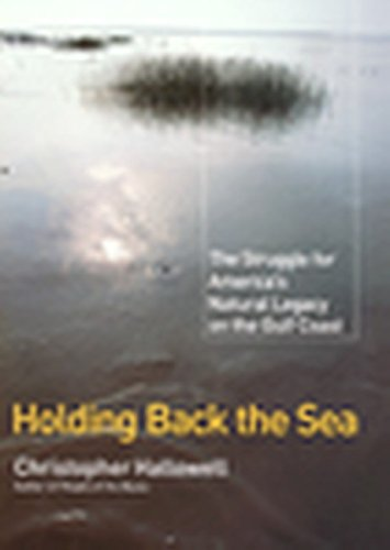 9780060194468: Holding Back the Sea: The Struggle for America's Natural Legacy on the Gulf Coast