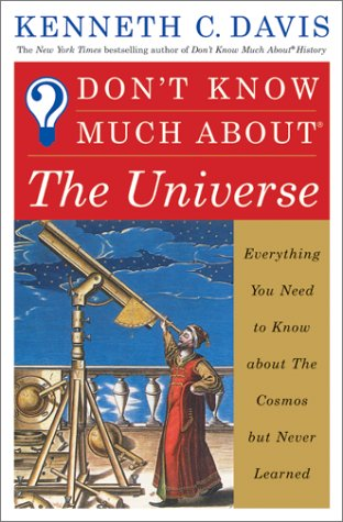 9780060194598: Don't Know Much about the Universe: Everything You Need to Know about the Cosmos But Never Learned