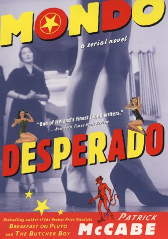 Mondo Desperado (Signed First Edition): Patrick McCabe