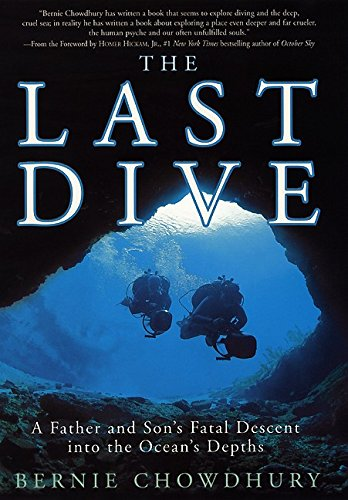 9780060194628: The Last Dive: A Father and Son's Fatal Descent Into the Ocena's Depths Descent