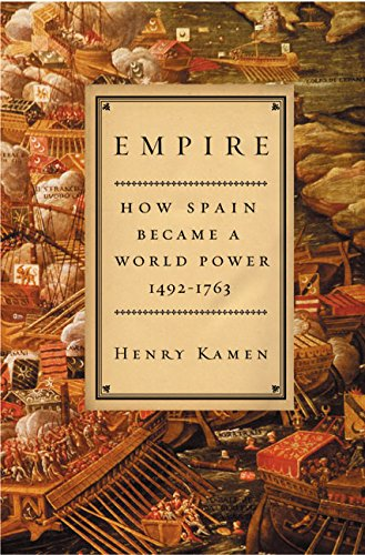 9780060194765: Empire: How Spain Became a World Power, 1492-1763