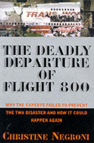 9780060194772: Deadly Departure: Why The Experts Failed To Prevent The TWA Flight 800 Disaster And How It Could Happen Again