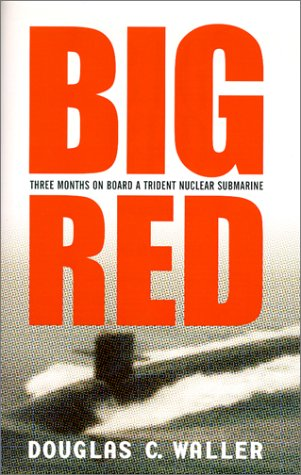 9780060194840: Big Red: Three Months On Board a Trident Nuclear Submarine