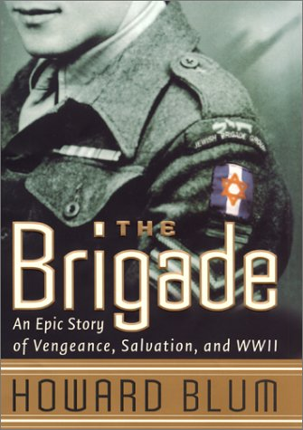 9780060194864: The Brigade : An Epic Story of Vengeance, Salvation, and World War II