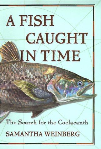 9780060194956: A Fish Caught in Time : The Search for the Coelacanth