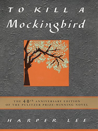 To Kill a Mockingbird (40th Anniversary Edition)