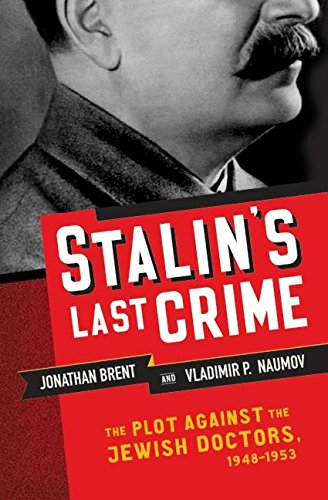 9780060195243: Stalin's Last Crime: The Plot Against the Jewish Doctors, 1948-1953