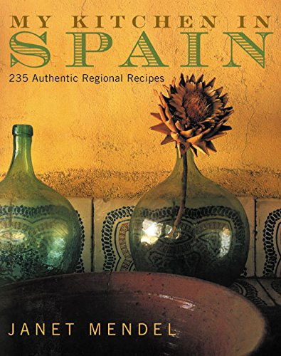 9780060195267: My Kitchen in Spain: 225 Authentic Regional Recipes