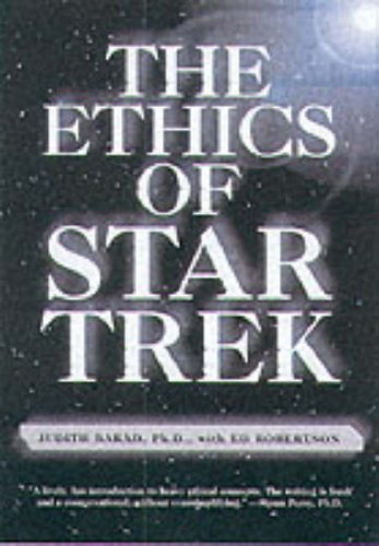 The Ethics of Star Trek: Barad, Judith A.; Robertson, Ed