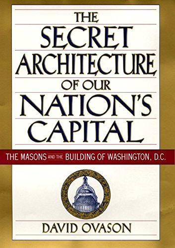 9780060195373: The Secret Architecture of Our Nation's Capital: The Masons and the Building of Washington, D.C.