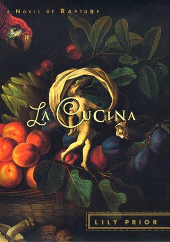 9780060195380: La Cucina: A Novel of Rapture