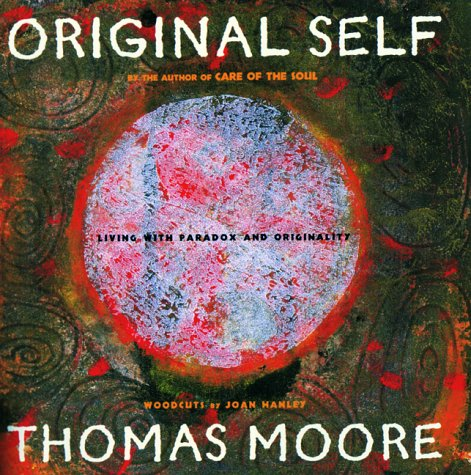 9780060195427: The Original Self: Living with Paradox and Authenticity