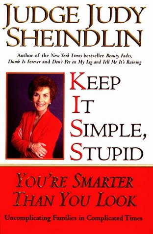 9780060195465: Keep It Simple, Stupid: You're Smarter Than You Look