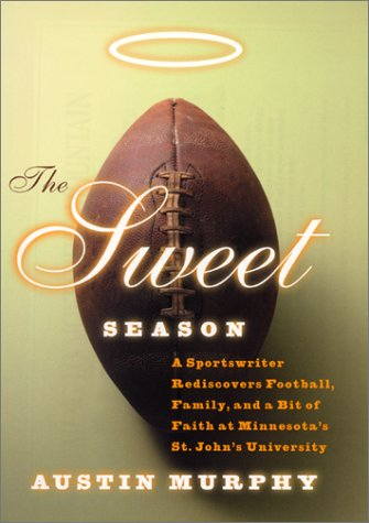 9780060195472: The Sweet Season: A Sportswriter Rediscovers Football, Family, and a Bit of Faith at Minnesota's St. John's University