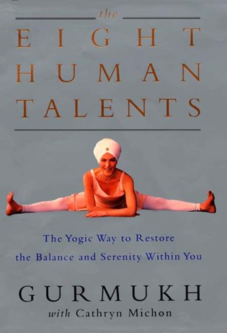 9780060195489: The Eight Human Talents: The Yoga Way to Restore the Balance and Serenity Within You