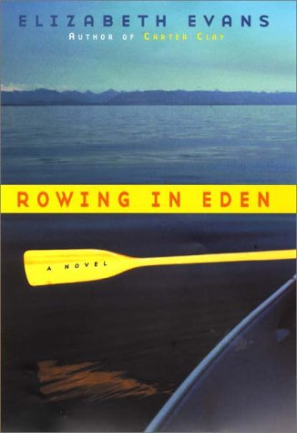 9780060195502: Rowing In Eden: A Novel