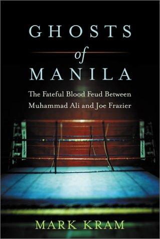 9780060195571: Ghosts of Manila: The Fateful Blood Feud Between Muhammad Ali and Joe Frazier