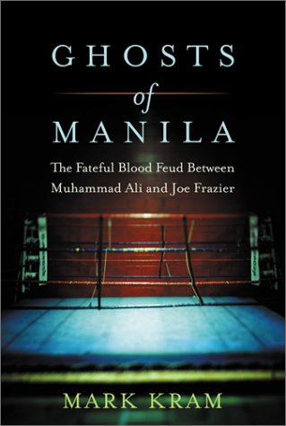 9780060195571: Ghosts of Manila: The Fateful Blood Feud between Muhammad Ali and Joe Frazier