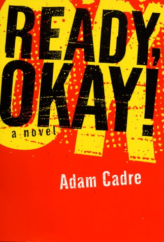 Ready, Okay!: Cadre, Adam