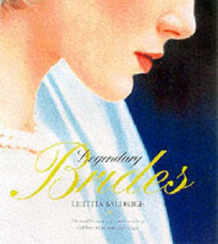 9780060195595: Legendary Brides: From the Most Romantic Weddings Ever, Inspired Ideas for Today's Brides